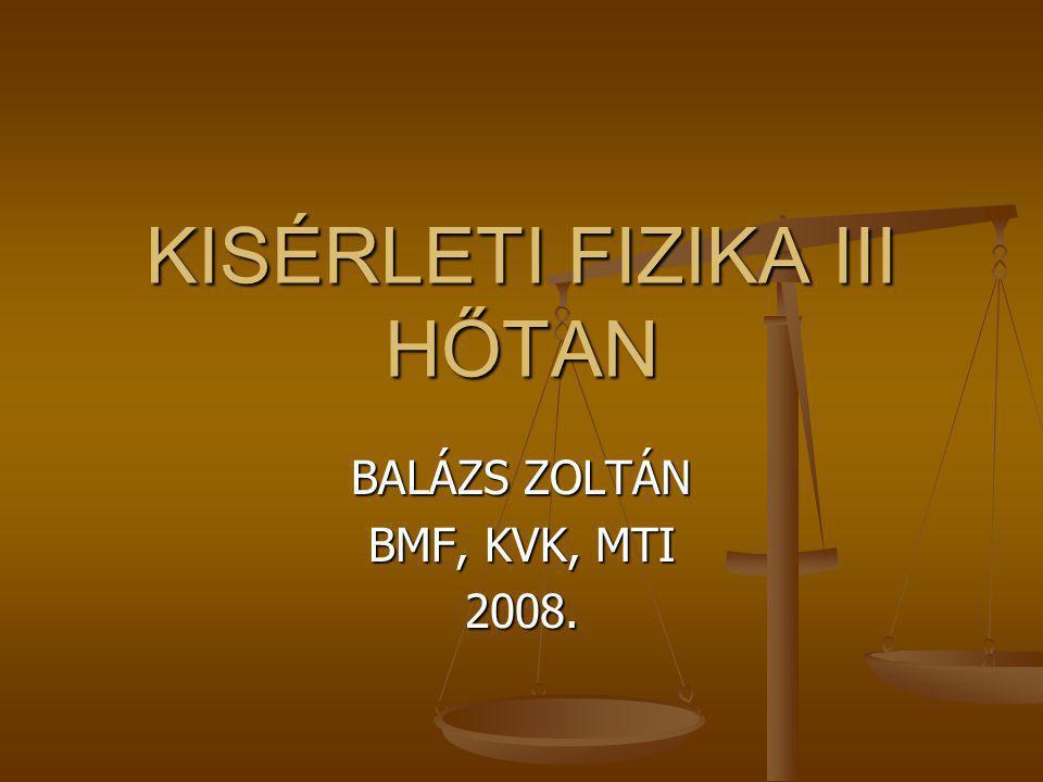 KISÉRLETI FIZIKA III HŐTAN