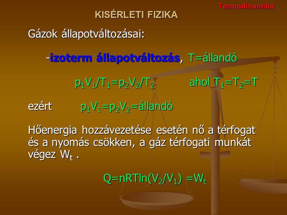 Termodinamika KISÉRLETI FIZIKA.