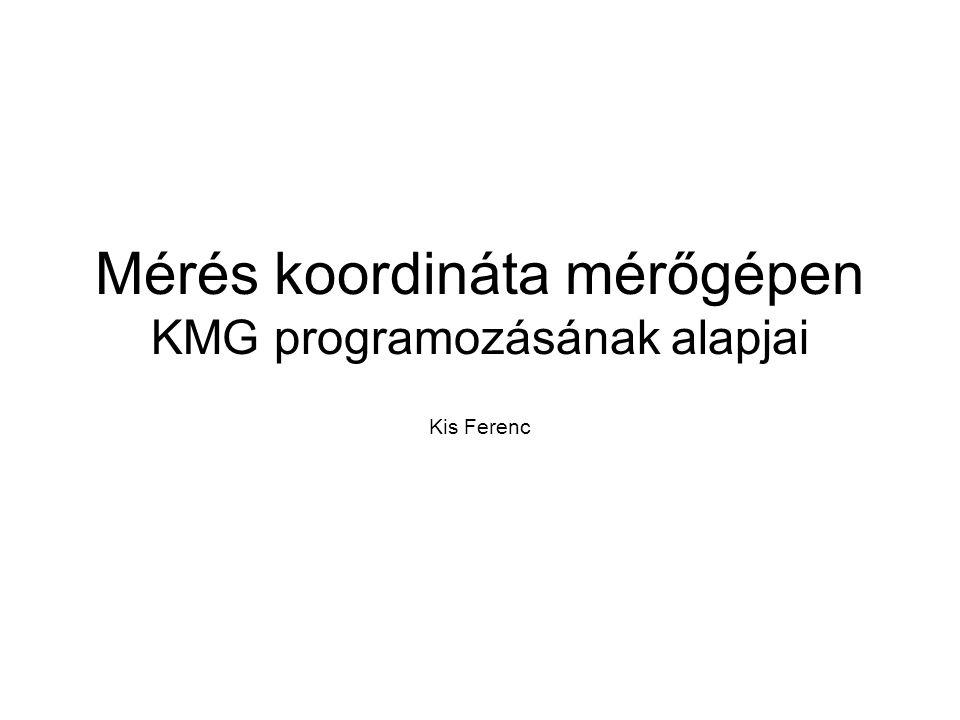 Mérés koordináta mérőgépen KMG programozásának alapjai