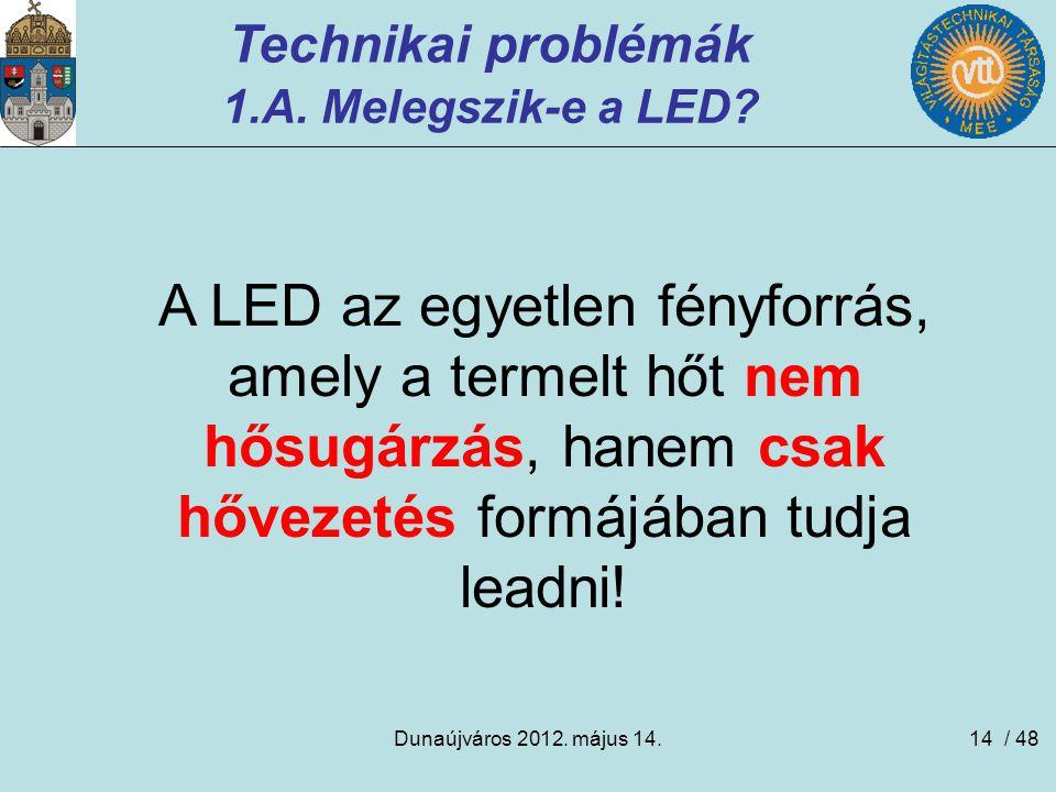 Technikai problémák 1.A. Melegszik-e a LED