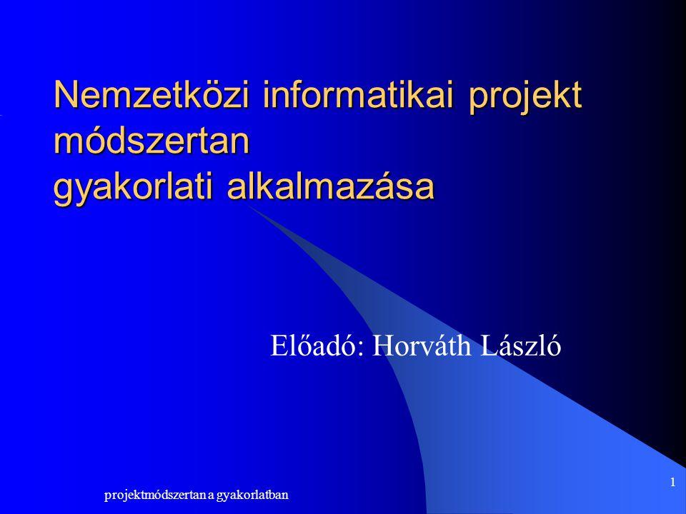 Nemzetközi informatikai projekt módszertan gyakorlati alkalmazása