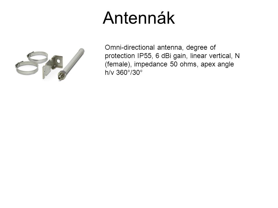 Antennák Omni-directional antenna, degree of protection IP55, 6 dBi gain, linear vertical, N (female), impedance 50 ohms, apex angle h/v 360°/30°