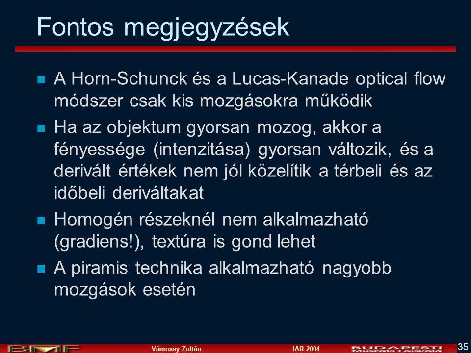 Fontos megjegyzések A Horn-Schunck és a Lucas-Kanade optical flow módszer csak kis mozgásokra működik.