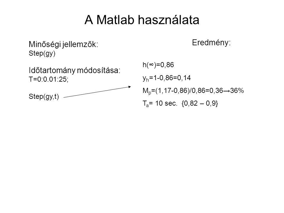 A Matlab használata Eredmény: Minőségi jellemzők: