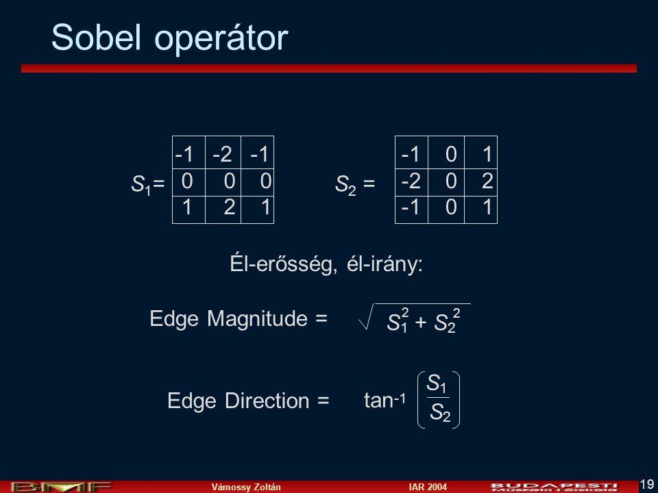 Sobel operátor -1 -2 -1 0 0 0 1 2 1 -1 0 1 -2 0 2 S1= S2 =