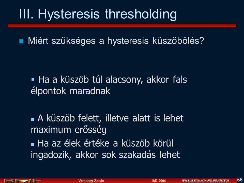III. Hysteresis thresholding