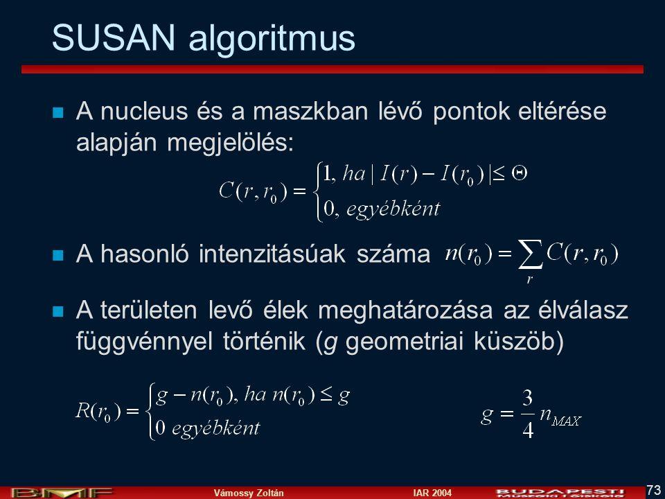 SUSAN algoritmus A nucleus és a maszkban lévő pontok eltérése alapján megjelölés: A hasonló intenzitásúak száma.