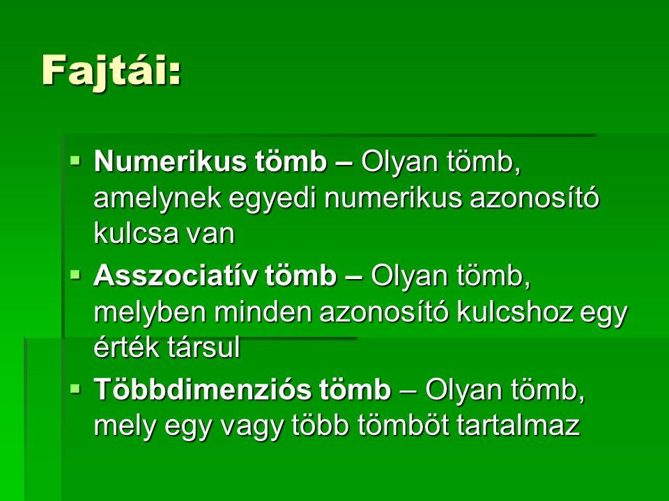 Fajtái: Numerikus tömb – Olyan tömb, amelynek egyedi numerikus azonosító kulcsa van.