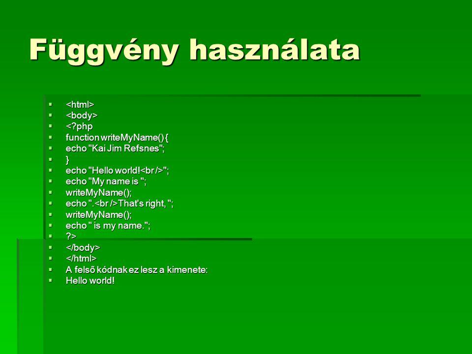 Függvény használata <html> <body> < php