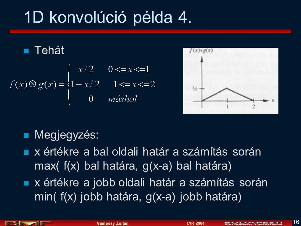 1D konvolúció példa 4. Tehát Megjegyzés:
