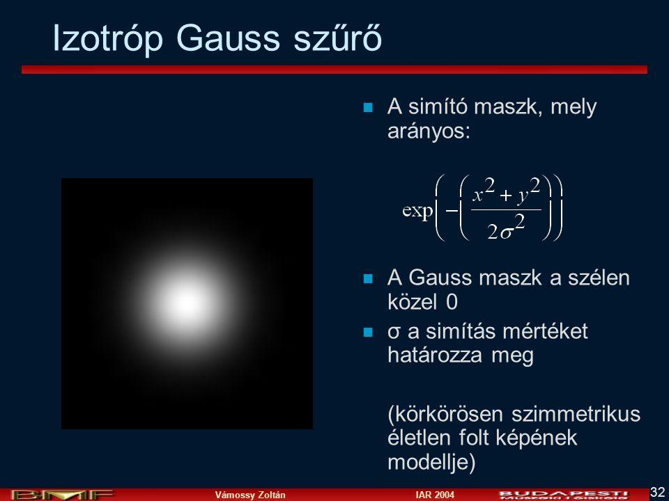 Izotróp Gauss szűrő A simító maszk, mely arányos: