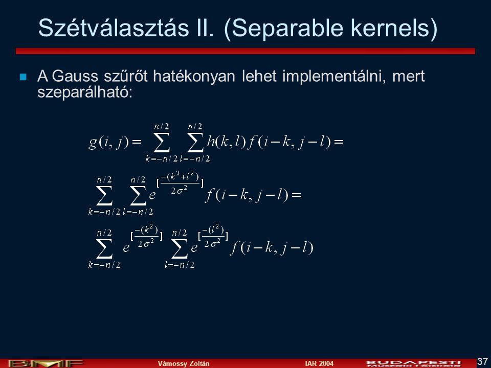 Szétválasztás II. (Separable kernels)
