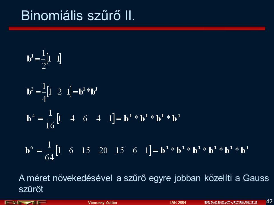 Binomiális szűrő II. A méret növekedésével a szűrő egyre jobban közelíti a Gauss szűrőt