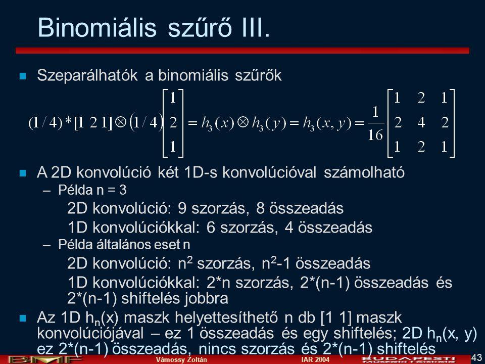 Binomiális szűrő III. Szeparálhatók a binomiális szűrők