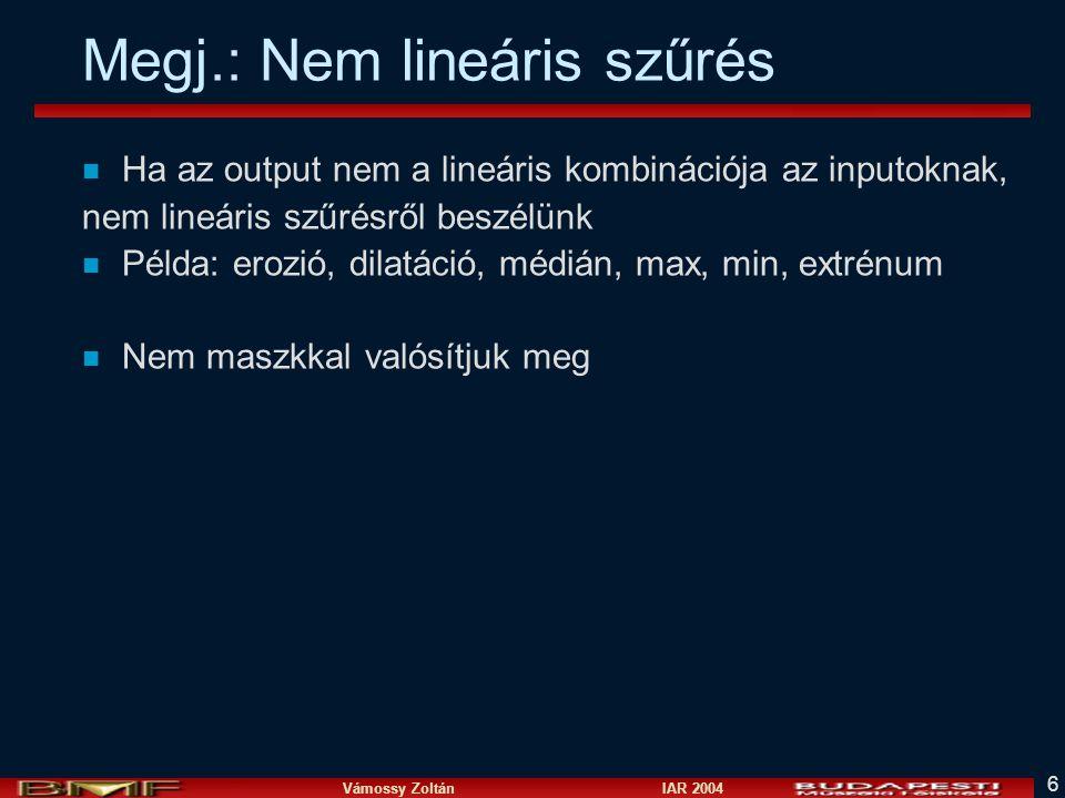 Megj.: Nem lineáris szűrés