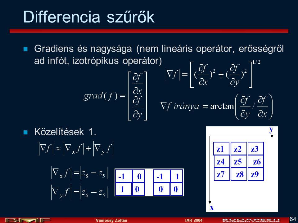 Differencia szűrők Gradiens és nagysága (nem lineáris operátor, erősségről ad infót, izotrópikus operátor)