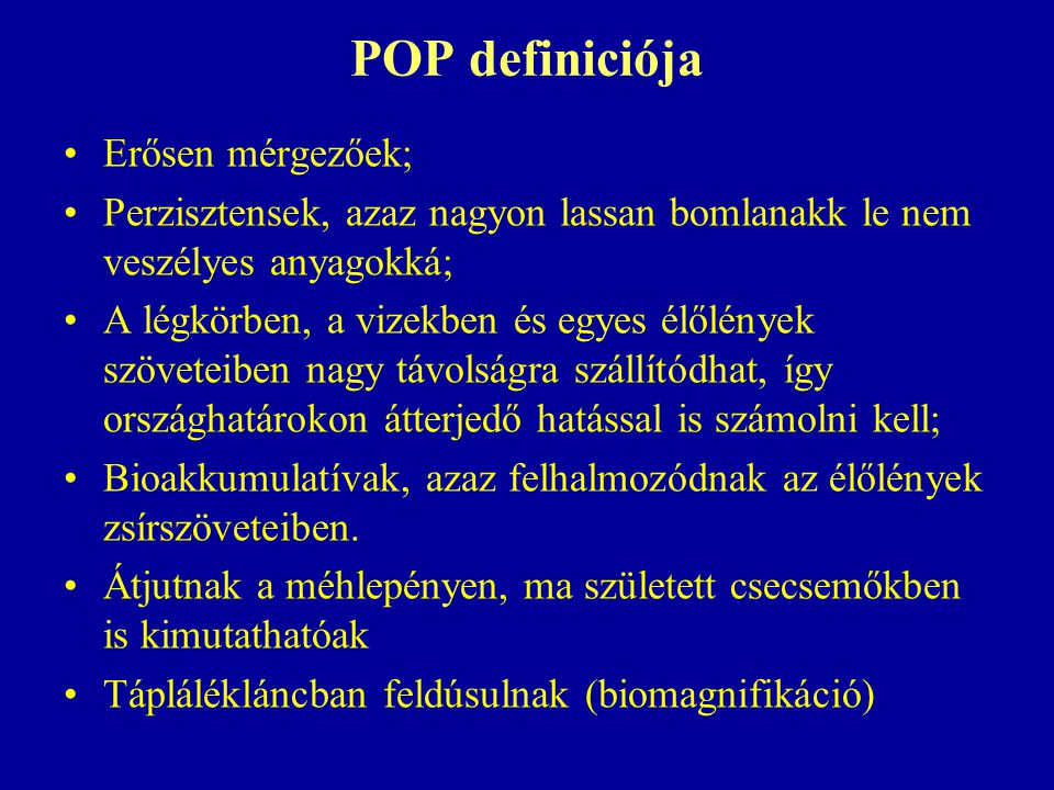 POP definiciója Erősen mérgezőek;