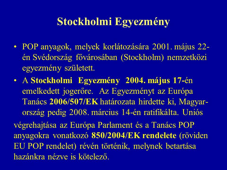 Stockholmi Egyezmény POP anyagok, melyek korlátozására 2001. május 22-én Svédország fővárosában (Stockholm) nemzetközi egyezmény született.