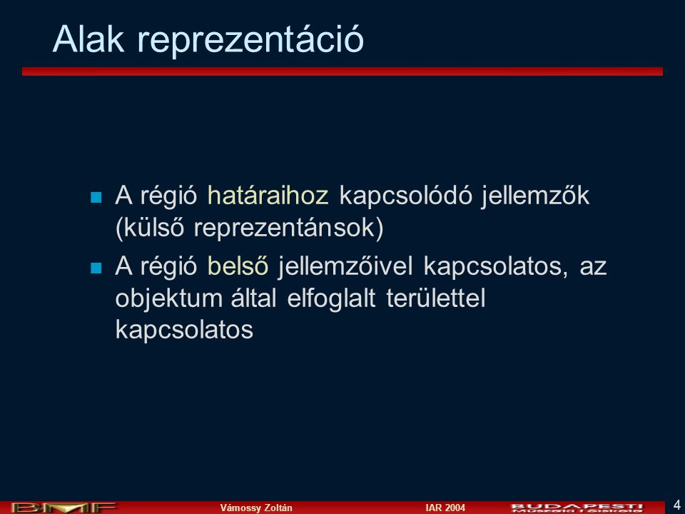Alak reprezentáció A régió határaihoz kapcsolódó jellemzők (külső reprezentánsok)