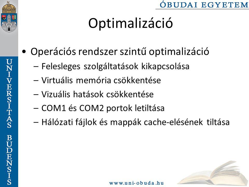Optimalizáció Operációs rendszer szintű optimalizáció