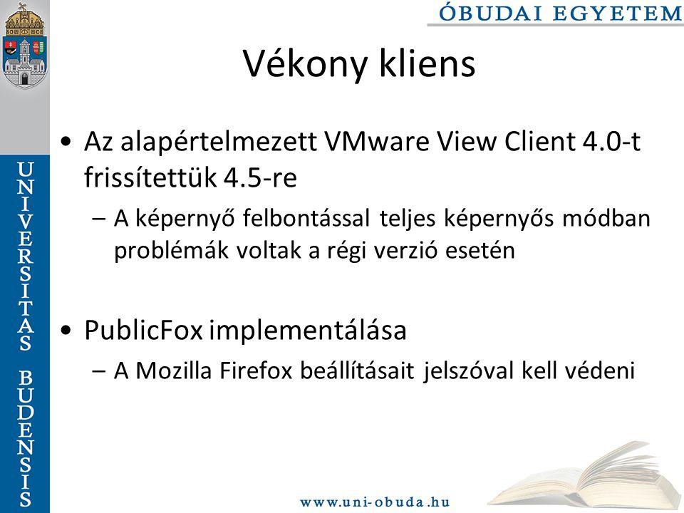 Vékony kliens Az alapértelmezett VMware View Client 4.0-t frissítettük 4.5-re.