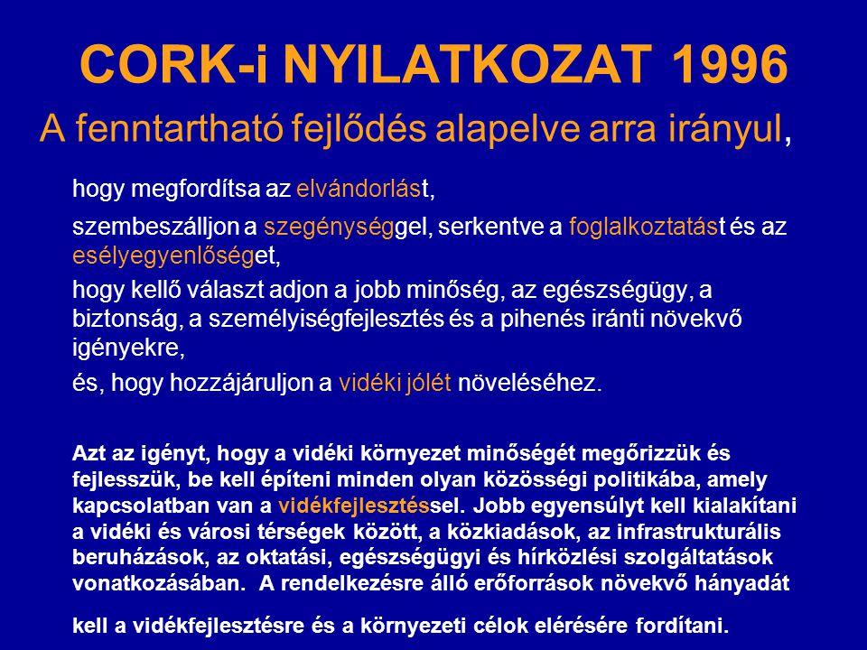 CORK-i NYILATKOZAT 1996 A fenntartható fejlődés alapelve arra irányul,