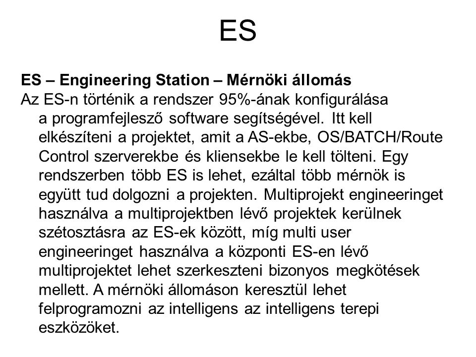 ES ES – Engineering Station – Mérnöki állomás