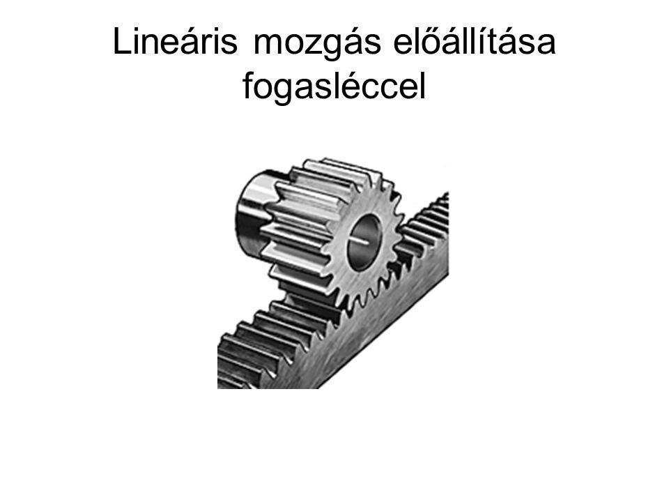 Lineáris mozgás előállítása fogasléccel