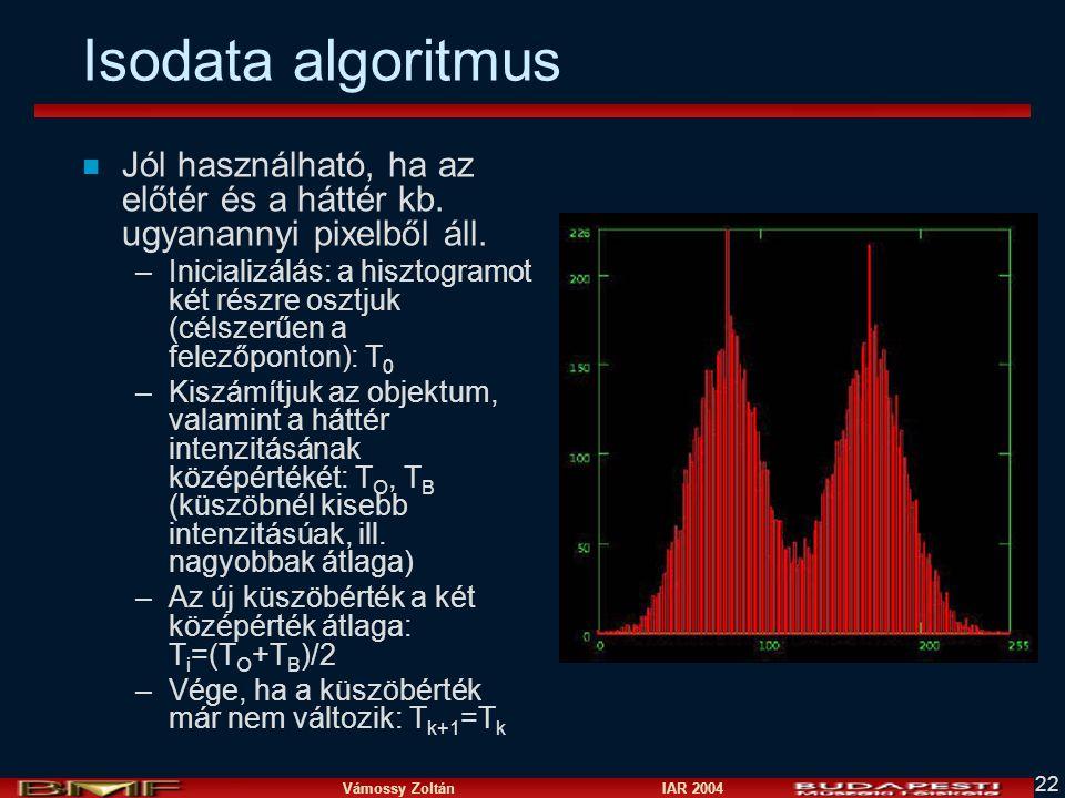 Isodata algoritmus Jól használható, ha az előtér és a háttér kb. ugyanannyi pixelből áll.