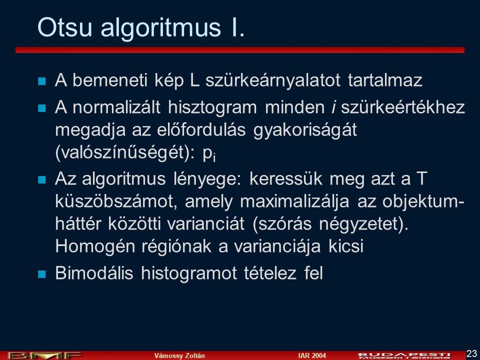 Otsu algoritmus I. A bemeneti kép L szürkeárnyalatot tartalmaz
