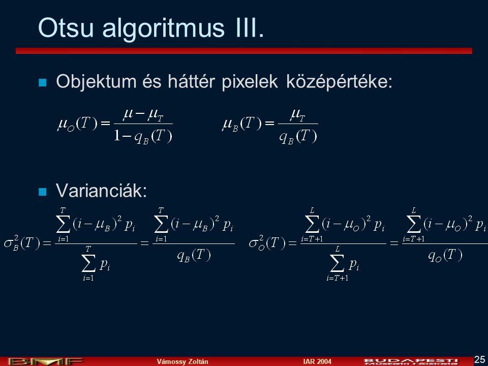 Otsu algoritmus III. Objektum és háttér pixelek középértéke: