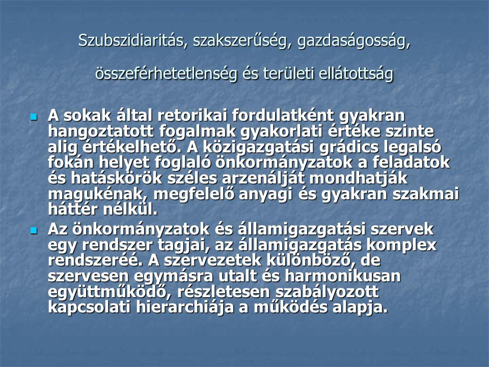Szubszidiaritás, szakszerűség, gazdaságosság, összeférhetetlenség és területi ellátottság