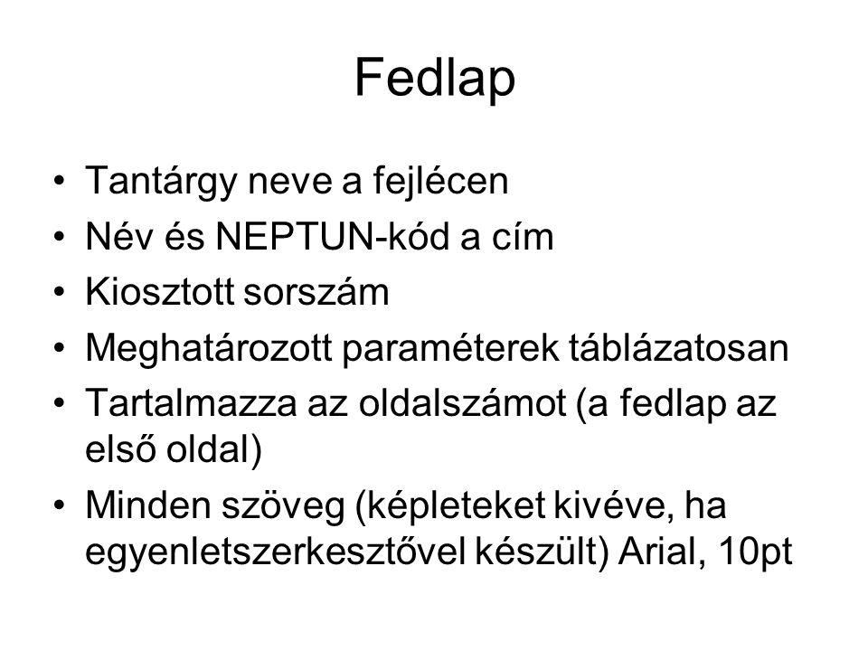 Fedlap Tantárgy neve a fejlécen Név és NEPTUN-kód a cím