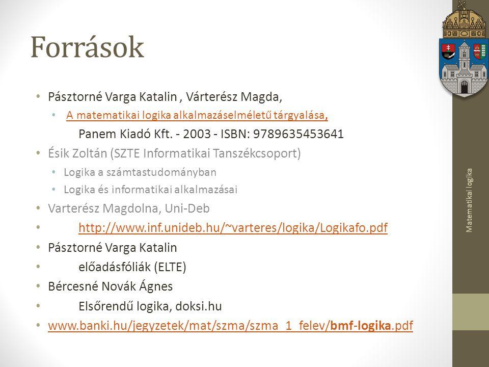 Források Pásztorné Varga Katalin , Várterész Magda,