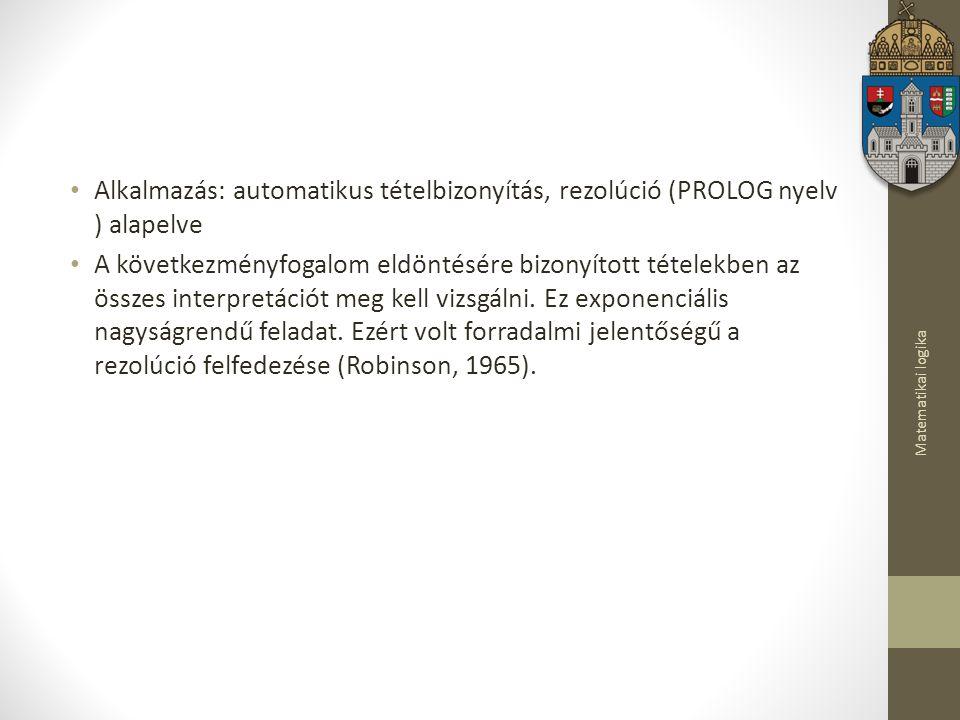 Alkalmazás: automatikus tételbizonyítás, rezolúció (PROLOG nyelv ) alapelve