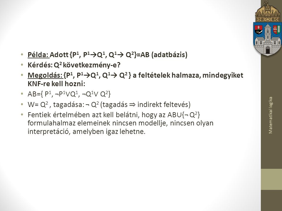 Példa: Adott {P1, P1→Q1, Q1→ Q2}=AB (adatbázis)