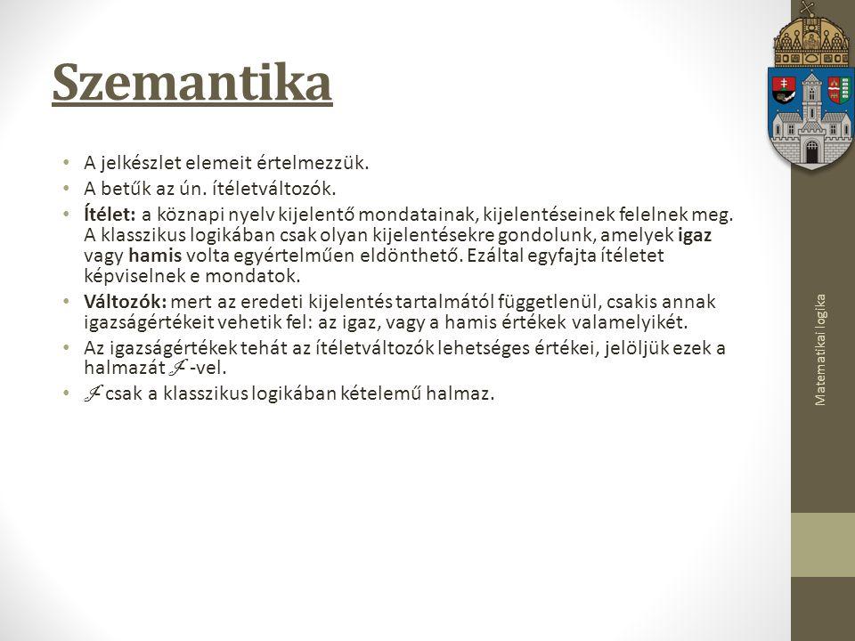 Szemantika A jelkészlet elemeit értelmezzük.