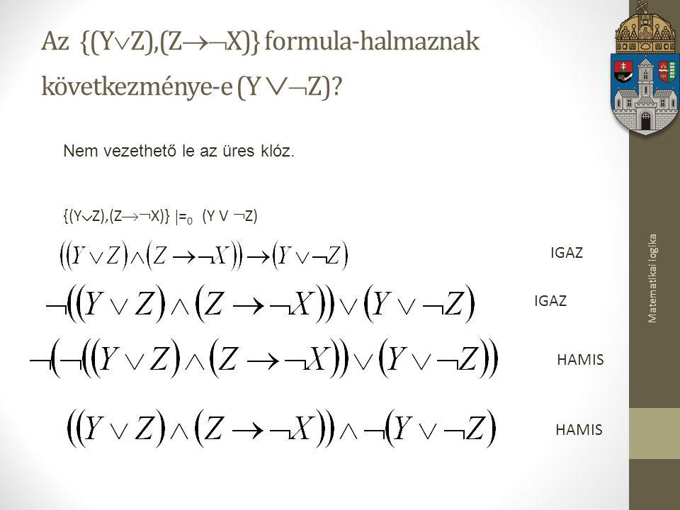 Az {(YZ),(ZX)} formula-halmaznak következménye-e (Y Z)