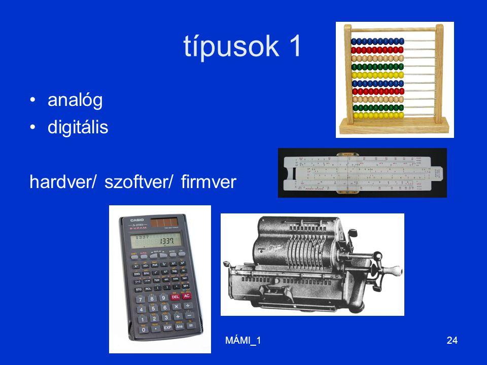 típusok 1 analóg digitális hardver/ szoftver/ firmver MÁMI_1