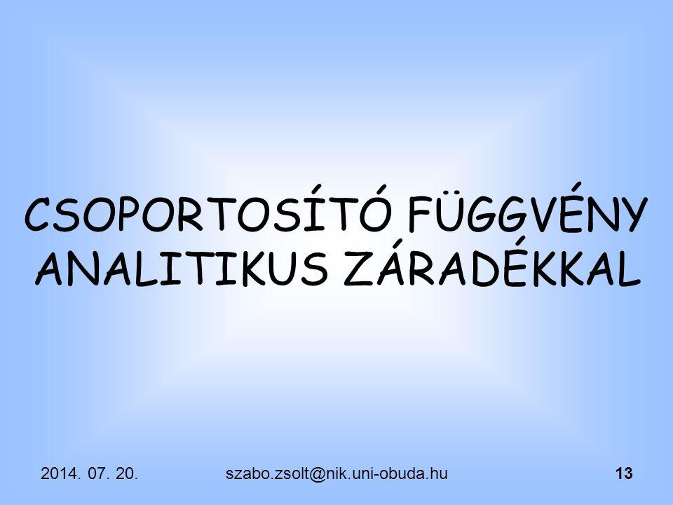 CSOPORTOSÍTÓ FÜGGVÉNY ANALITIKUS ZÁRADÉKKAL
