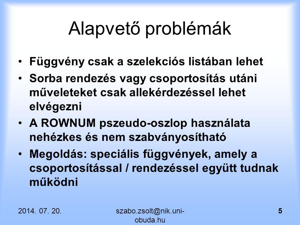 Alapvető problémák Függvény csak a szelekciós listában lehet