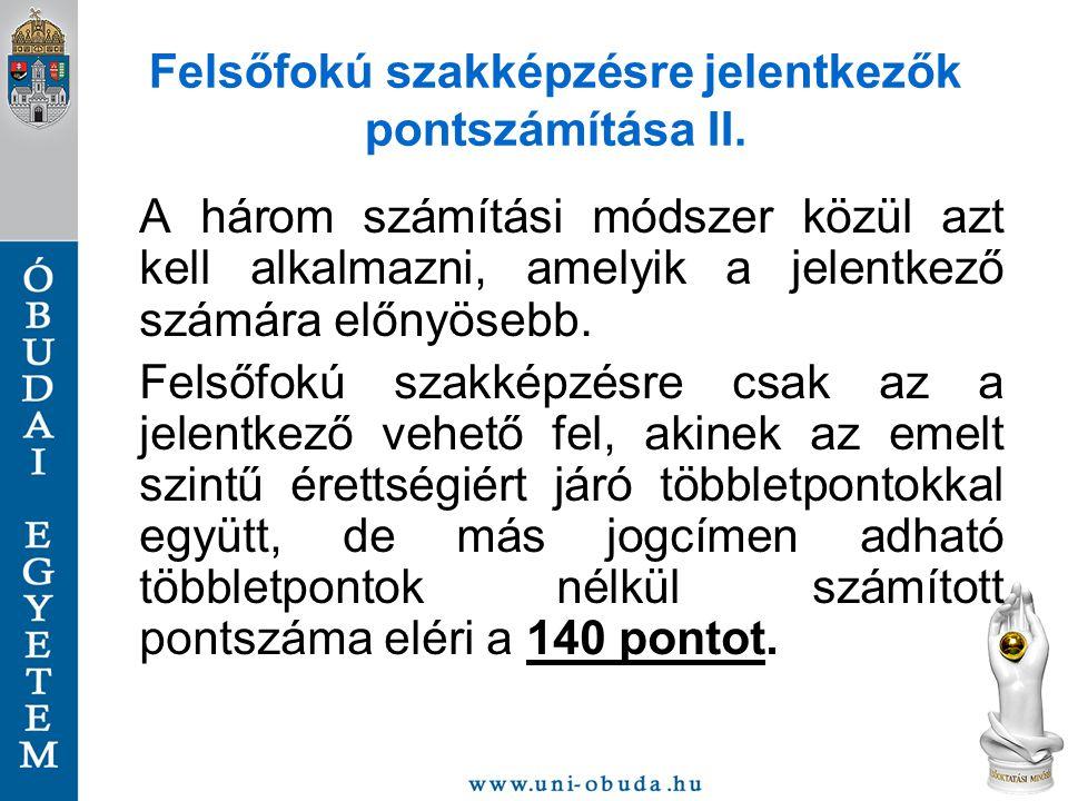 Felsőfokú szakképzésre jelentkezők pontszámítása II.