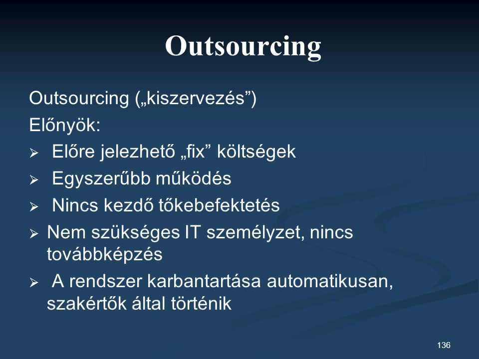 "Outsourcing Outsourcing (""kiszervezés ) Előnyök:"
