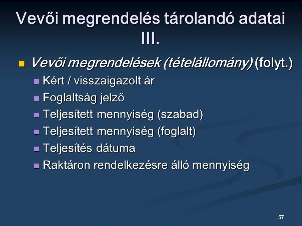 Vevői megrendelés tárolandó adatai III.