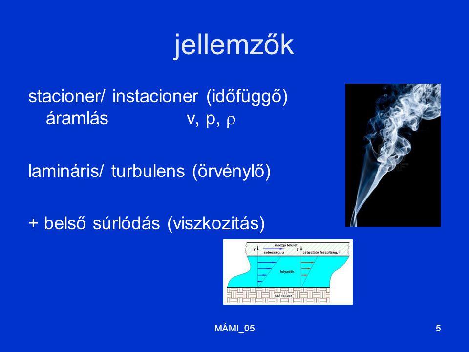 jellemzők stacioner/ instacioner (időfüggő) áramlás v, p, 