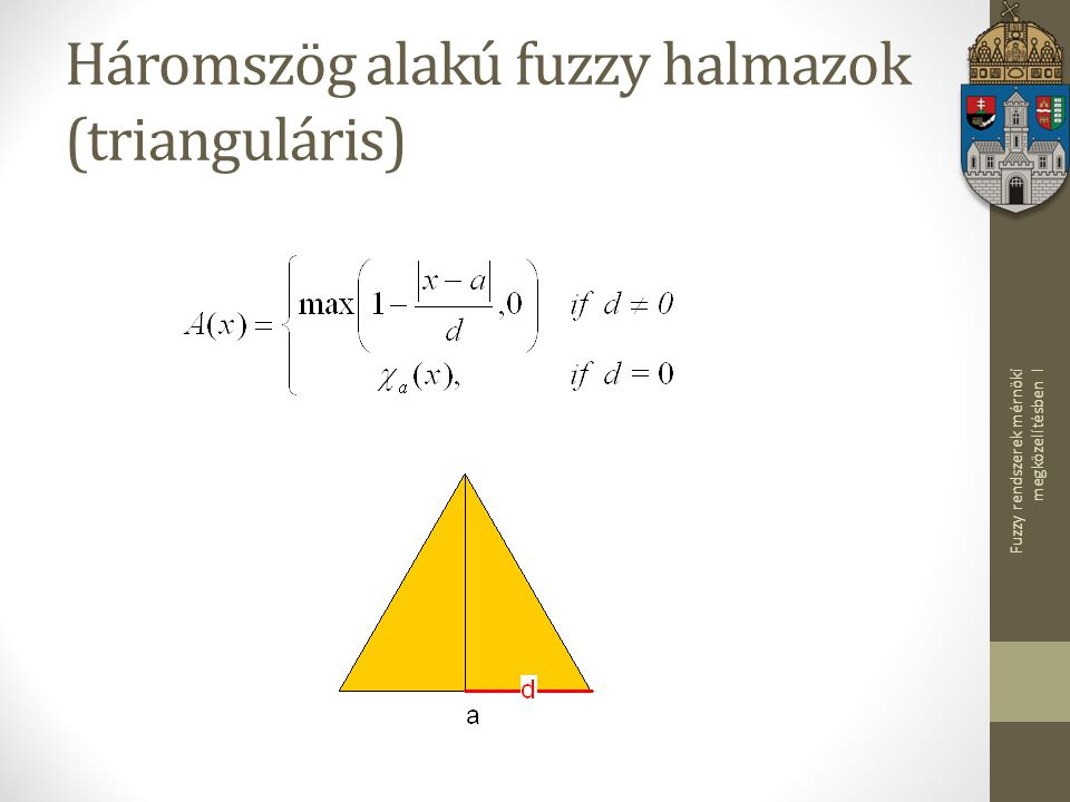 Háromszög alakú fuzzy halmazok (trianguláris)