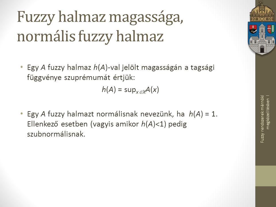 Fuzzy halmaz magassága, normális fuzzy halmaz