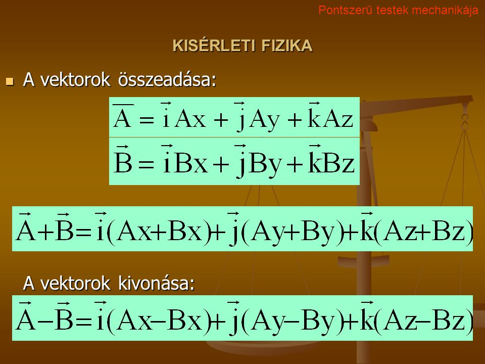 A vektorok összeadása: A vektorok kivonása: