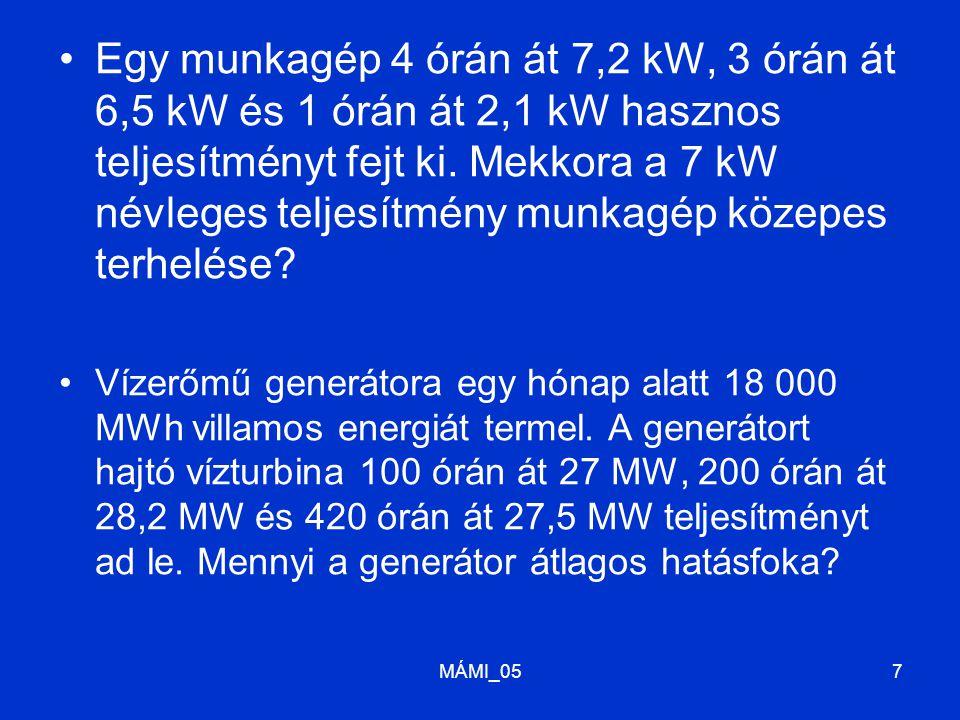 Egy munkagép 4 órán át 7,2 kW, 3 órán át 6,5 kW és 1 órán át 2,1 kW hasznos teljesítményt fejt ki. Mekkora a 7 kW névleges teljesítmény munkagép közepes terhelése