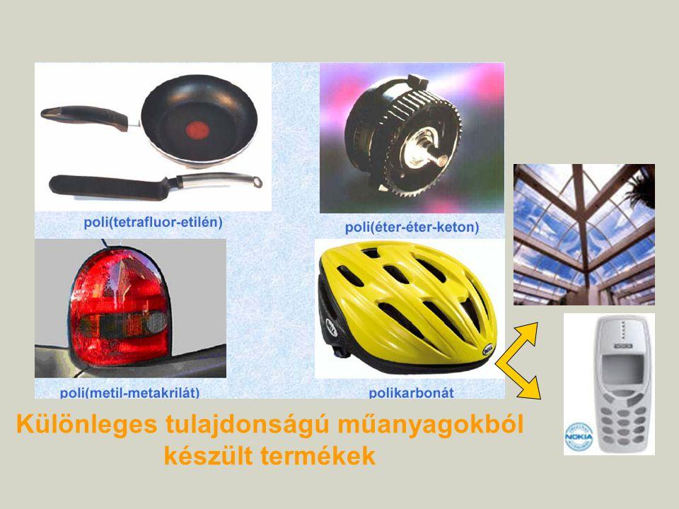 Különleges tulajdonságú műanyagokból készült termékek